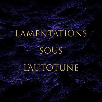 Lamentations sous l'autotune