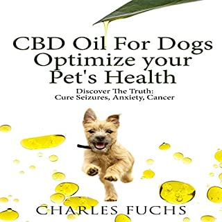 CBD Oil for Dogs: Optimize Your Pet's Health audiobook cover art