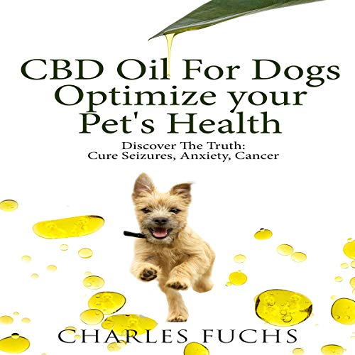 CBD Oil for Dogs: Optimize Your Pet's Health     Discover the Truth: Cure Seizures, Anxiety, Cancer              By:                                                                                                                                 Charles Fuchs                               Narrated by:                                                                                                                                 Sam Slydell                      Length: 3 hrs and 15 mins     5 ratings     Overall 3.8