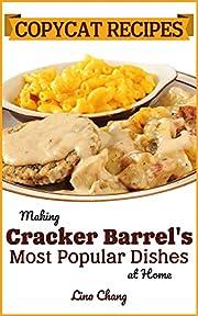Copycat Recipes: Making Cracker Barrel's Most Popular Dishes at Home (Famous Restaurant Copycat Cookbooks)