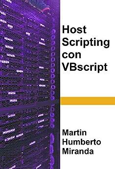 Host scripting con VBscript (Spanish Edition) by [Martin Miranda]