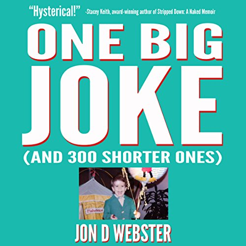 One Big Joke (And 300 Shorter Ones) audiobook cover art