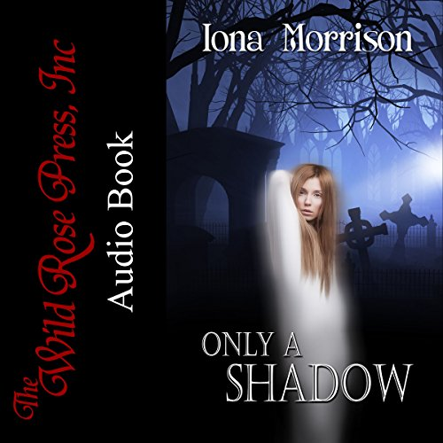 Only a Shadow      Blue Cove Mystery Series, Book 5              By:                                                                                                                                 Iona Morrison                               Narrated by:                                                                                                                                 Nicole Blessing                      Length: 8 hrs and 56 mins     2 ratings     Overall 5.0