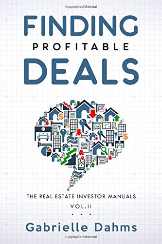 Finding Profitable Deals (The Real Estate Investor Manual)