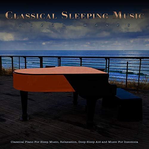 Sleeping Music, Classical Sleep Music & Music for Deep Sleep