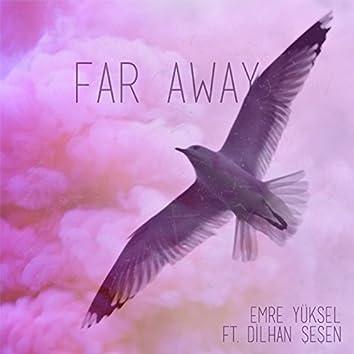 Far Away (feat. Dilhan Sesen)