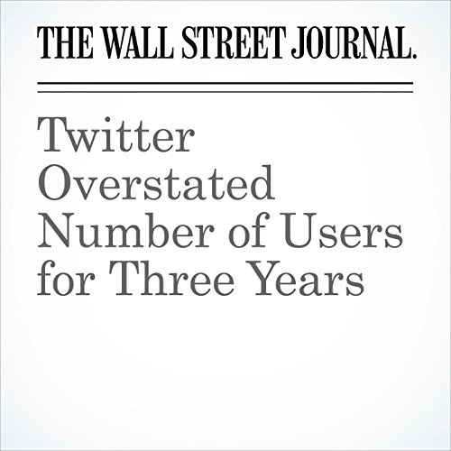 Twitter Overstated Number of Users for Three Years (Unabridged) copertina