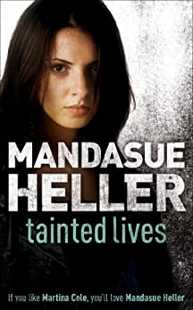 Tainted Lives: A gritty page-turner that will have you hooked by [Mandasue Heller]