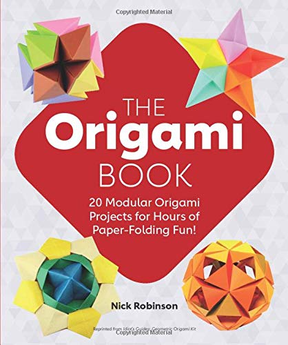 The Origami Book: 20 Modular Origami Projects for Hours of Paper-Folding Fun!