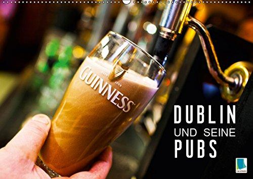 Dublin und seine Pubs (Wandkalender 2019 DIN A2 quer): Dublin: Trinkkultur in Irland (Monatskalender, 14 Seiten ) (CALVENDO Orte)