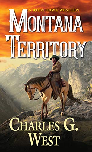 Montana Territory (A John Hawk Western Book 3)