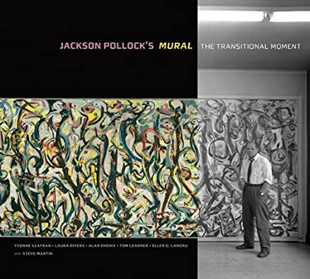 Jackson Pollocks Mural: The Transitional Moment