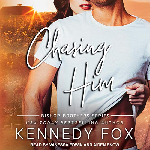 Chasing Him Audiobook By Kennedy Fox cover art