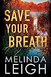 Save Your Breath (Morgan Dane)