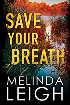 Save Your Breath (Morgan Dane Book 6) by [Melinda Leigh]