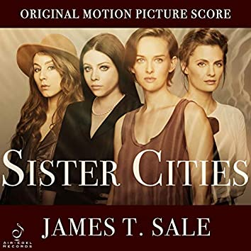 Sister Cities (Original Motion Picture Score)
