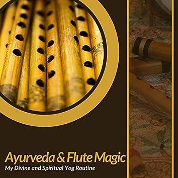 Ayurveda & Flute Magic - My Divine And Spiritual Yog Routine