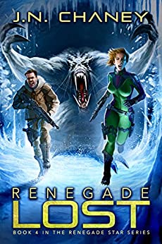 Renegade Lost: An Intergalactic Space Opera Adventure (Renegade Star Book 4) by [J.N. Chaney]
