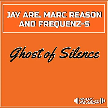 Ghost of Silence