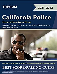 California Police Officer Exam Study Guide: PELLET B Prep Book with Practice Questions for the POST Entry-Level Law Enforcement Test Battery (English Edition)