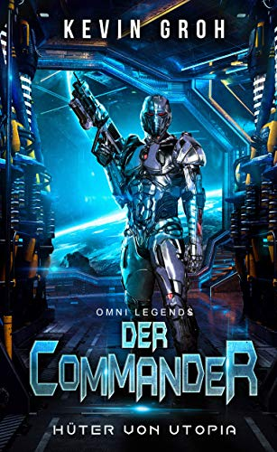 Omni Legends - Der Commander: Hüter von Utopia