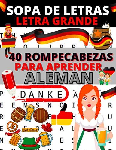 Sopa de letras Letra Grande: Libro de 40 rompecabezas para aprender alemán para adultos | (sopa de letras alemán | 1 tema por pagina) Mejora su alemán ... se divierten! | Aprender alemán para adultos
