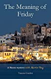 The Meaning of Friday: A Naxos mystery with Martin Day (The Naxos Mysteries with Martin Day)