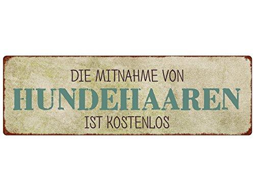 Interluxe METALLSCHILD Blechschild DIE MITNAHME VON HUNDEHAAREN IST KOSTENLOS Hund Spruch