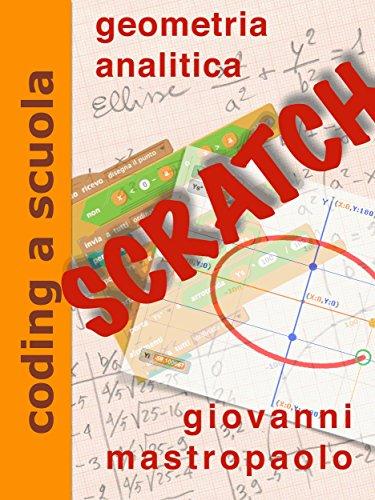 geometria analitica con Scratch: Fare coding mentre si insegna matematica (coding a scuola Vol. 1) (Italian Edition)