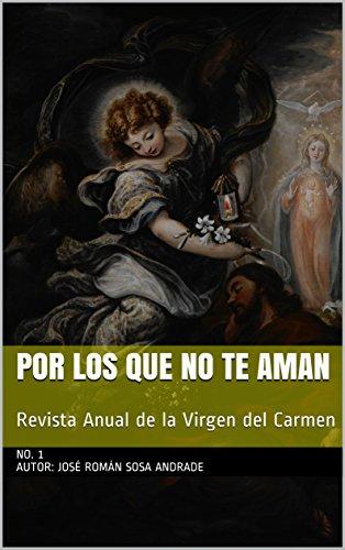 Por los que no te aman: Revista Anual de la Virgen del Carmen (No.1)