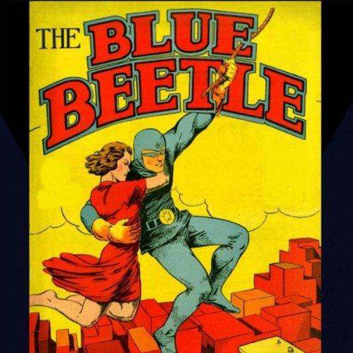 Blue Beetle - 24 Vintage Golden Age Super-Hero Radio Episodes