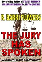 The Jury Has Spoken (A Legal Thriller Short Story)