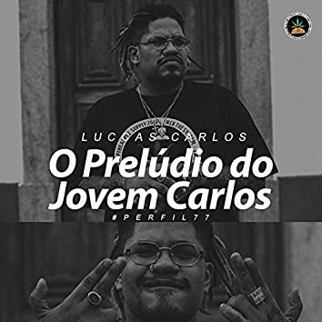 O Prelúdio do Jovem Carlos