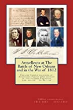 Avoyelleans at The Battle of New Orleans and in the War of 1812: French Creole soldiers of Avoyelles Parish who fought in the second American war ... (Bicentennial of the battle of New Orleans)