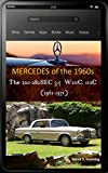 Mercedes-Benz, The 1960s, W111 and W112 Coupes/Cabriolets with buyer's guide and chassis number, data card explanation: From the 220SE Coupe to the 280SE ... updated in March 2018 (English Edition)