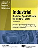 PPI Industrial Discipline-Specific Review for the FE/EIT Exam, 2nd Edition (Paperback) – A Comprehensive Review Book for the NCEES FE Industrial and Systems Exam