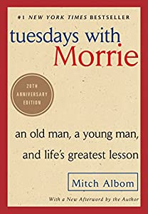 Tuesdays with Morie by Mitch Albom