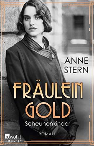 Fräulein Gold: Scheunenkinder (Die Hebamme von Berlin 2)