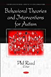 Image of Behavioral Theories and Interventions for Autism (Neurodevelopmental Diseases - Laboratory and Clinical Research Series)