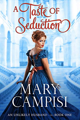 A Taste of Seduction (An Unlikely Husband Book 1) by [Mary Campisi]