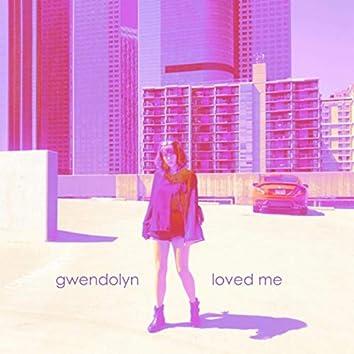 Loved Me