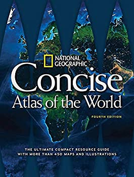 National Geographic Concise Atlas of the World 4th Edition  The Ultimate Compact Resource Guide with More Than 450 Maps and Illustrations