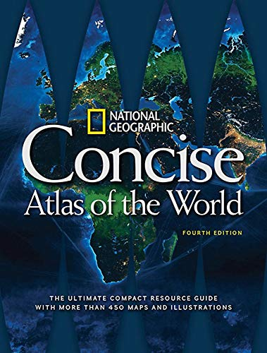 National Geographic Concise Atlas Of The World. 4T: The Ultimate Compact Resource Guide with More Than 450 Maps and Illustrations