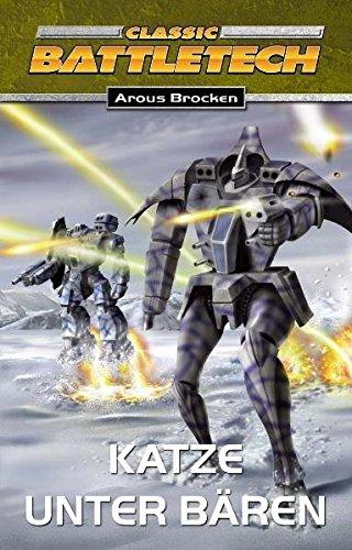 Katze unter Bären: Classic BattleTech-Roman (Nr. 11) - Erster Teil des Bear-Zyklus (BattleTech: BT-Romane)