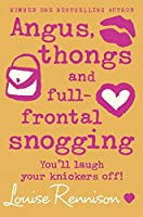 Angus, Thongs and Full-Frontal Snogging: You'll Laugh Your Knickers Off! (Confessions of Georgia Nicolson)