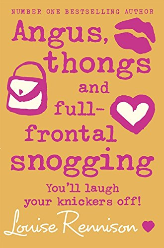 Angus, thongs and full-frontal snogging (Confessions of Georgia Nicolson, Book 1)