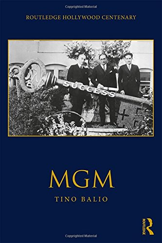Balio, T: MGM (Routledge Hollywood Centenary)