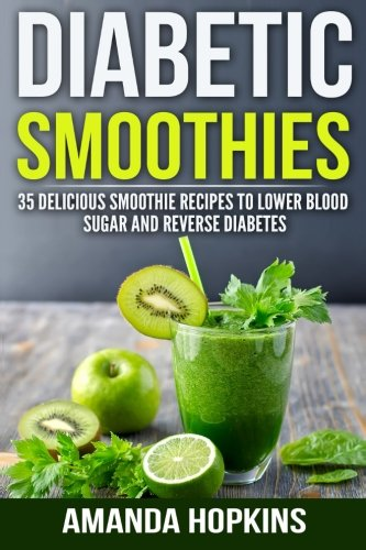 Diabetic Smoothies: 35 Delicious...