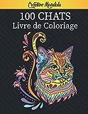 100 Chats - Livre de Coloriage: Plus de 100 pages à colorier avec belles mandalas de Chats. Livres de coloriage antistress aux motifs relaxants pour Adultes. (Amoureux des Chats, Idée Cadeau)