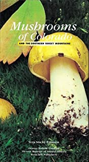 Mushrooms of Colorado and the Southern Rocky Mountains by Vera Stucky Evenson (1997-05-31)